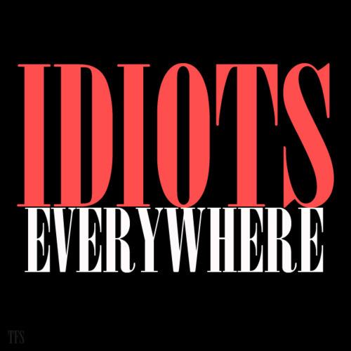 Image: Idiots